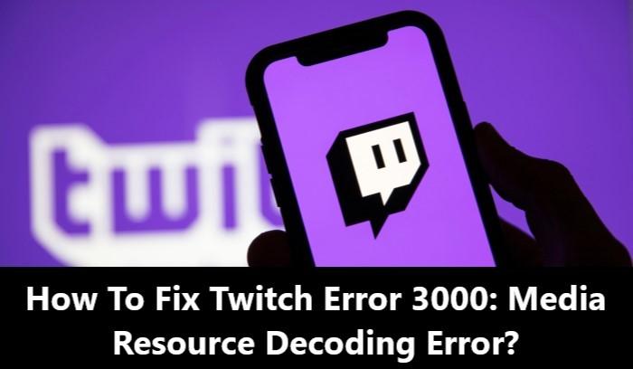 HOW TO FIX TWITCH ERROR 3000